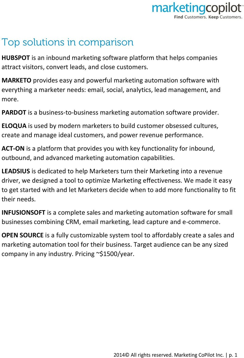 PARDOT is a business-to-business automation software provider. ELOQUA is used by modern marketers to build customer obsessed cultures, create and manage ideal customers, and power revenue performance.