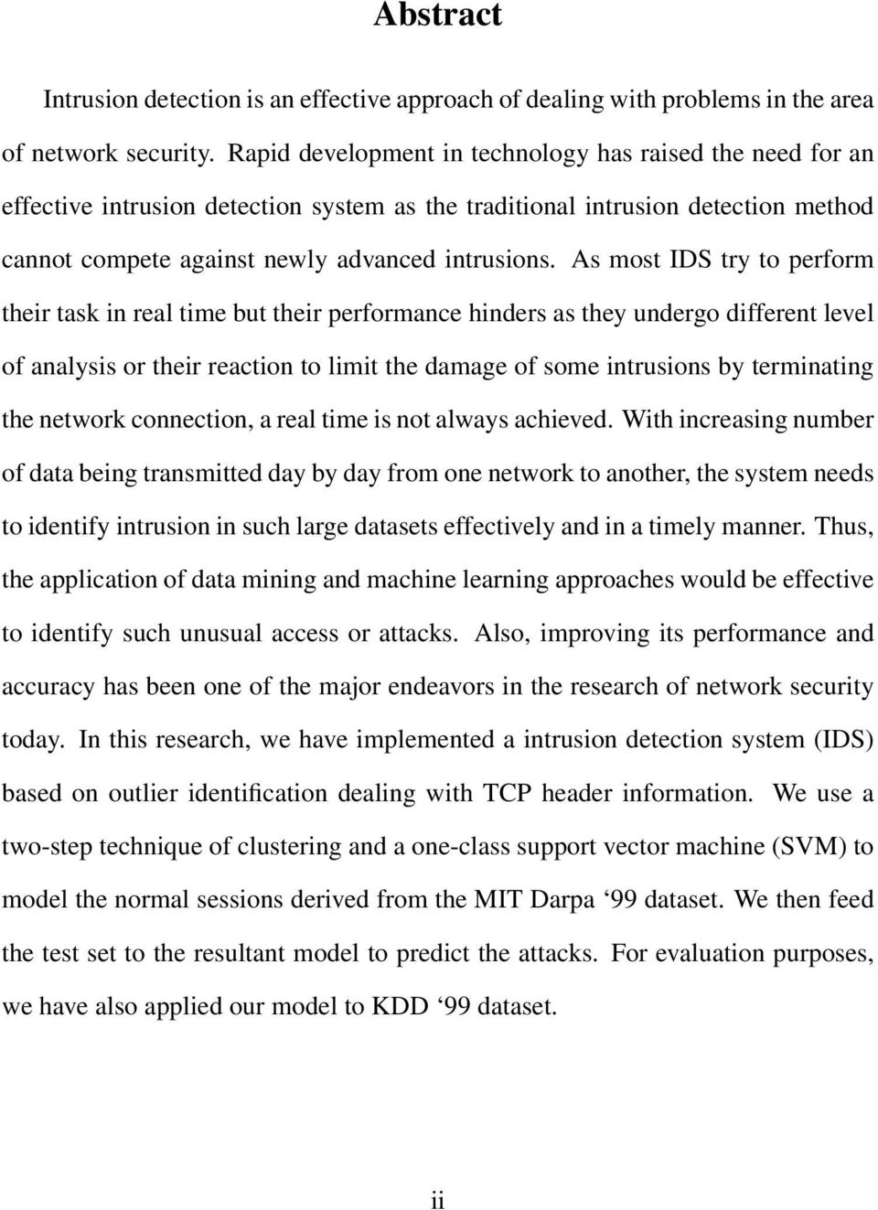 A Practical Approach to Anomaly based Intrusion Detection