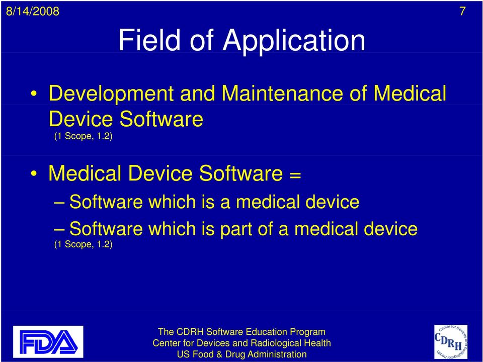2) Medical Device Software = Software which is a