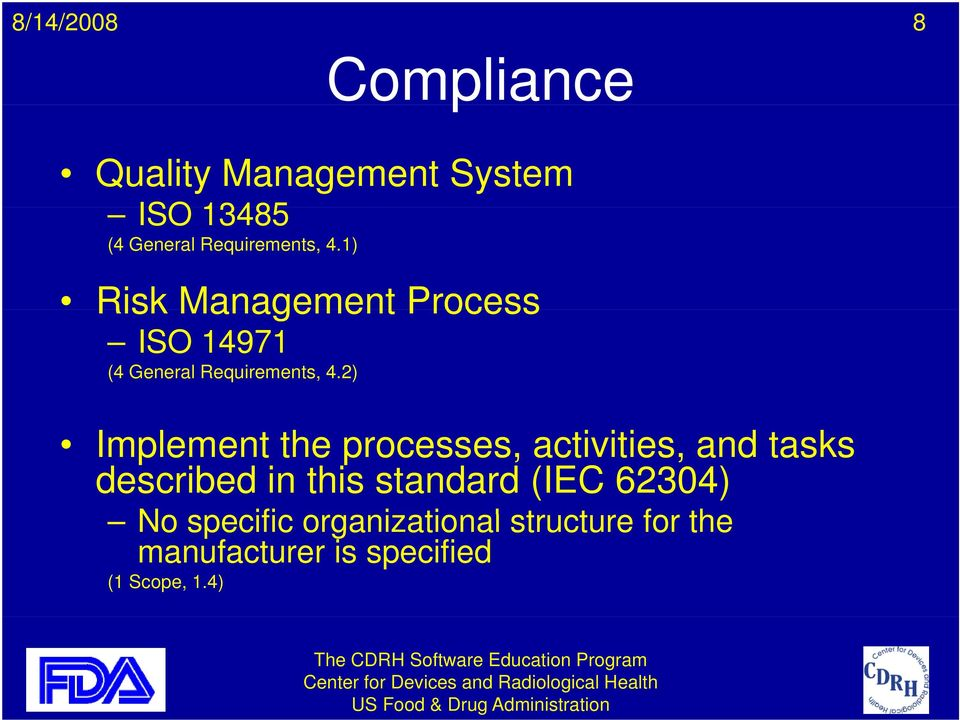 2) Implement the processes, activities, and tasks described in this standard