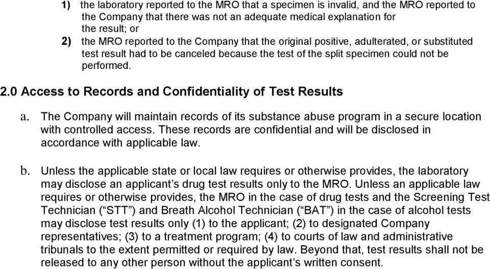 0 Access to Records and Confidentiality of Test Results a. The Company will maintain records of its substance abuse program in a secure location with controlled access.