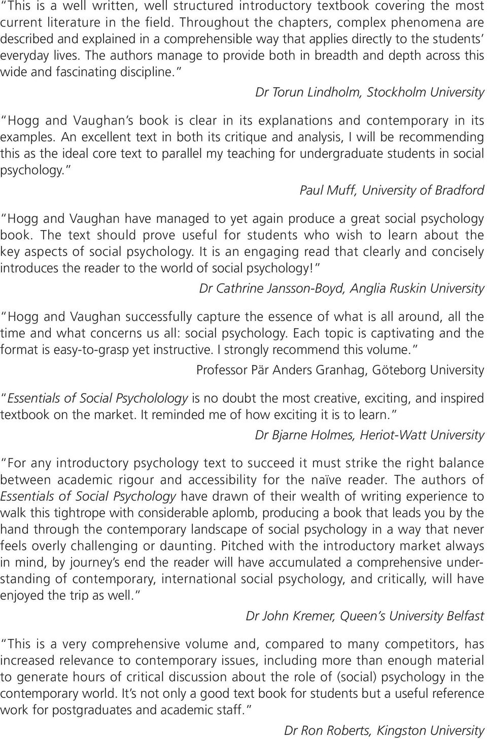 Essentials of social psychology michael a hogg graham m vaughan the authors manage to provide both in breadth and depth across this wide and fascinating discipline fandeluxe Gallery
