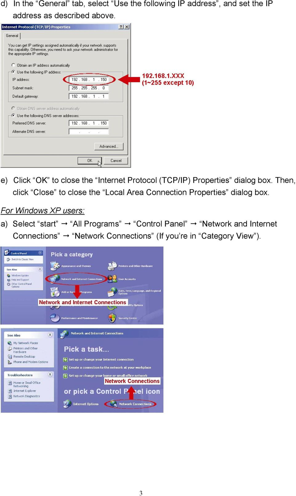 Then, click Close to close the Local Area Connection Properties dialog box.