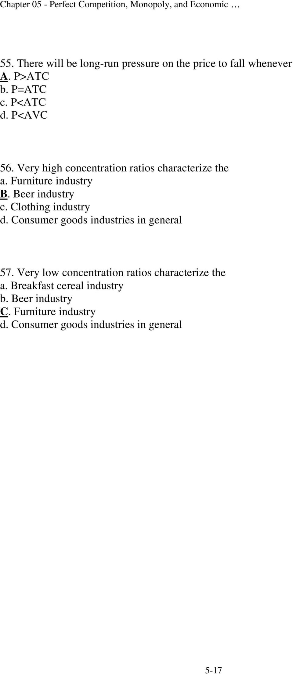 Clothing industry d. Consumer goods industries in general 57.