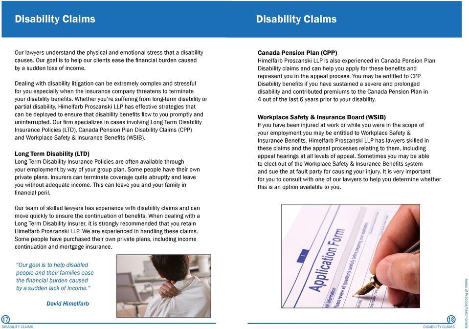 Dealing with disability litigation can be extremely complex and stressful for you especially when the insurance company threatens to terminate your disability benefits.