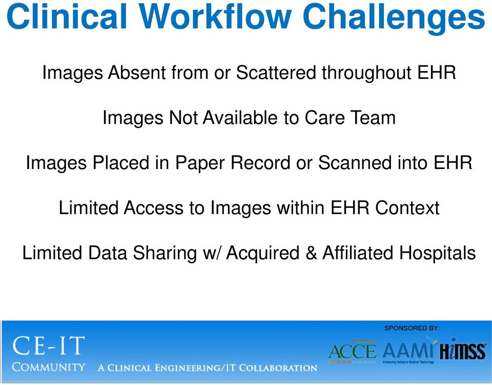 in Paper Record or Scanned into EHR Limited Access to Images
