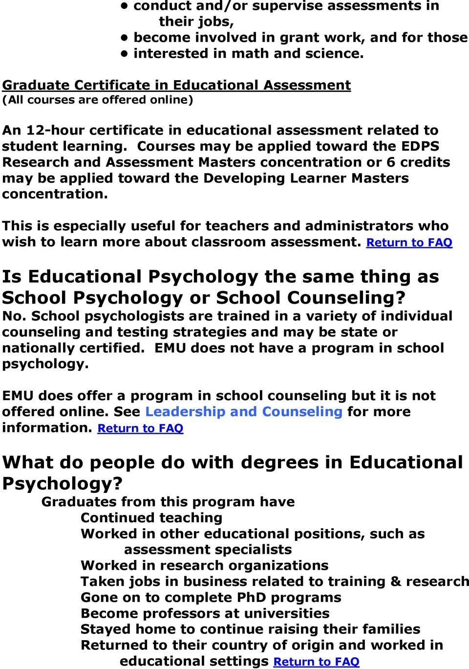 Courses may be applied toward the EDPS Research and Assessment Masters concentration or 6 credits may be applied toward the Developing Learner Masters concentration.