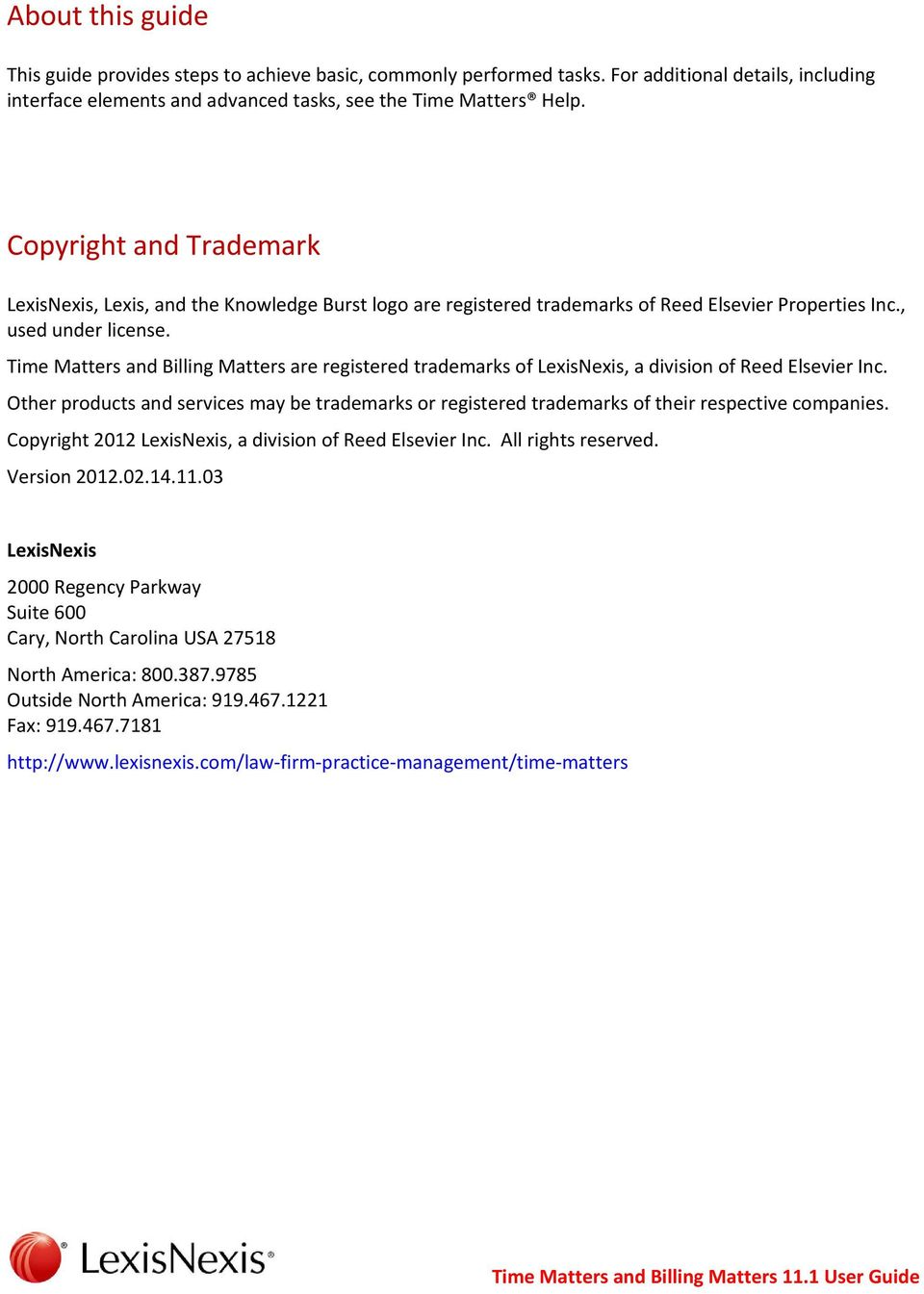 Time Matters and Billing Matters are registered trademarks of LexisNexis, a division of Reed Elsevier Inc.