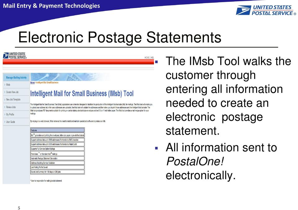 needed to create an electronic postage statement.