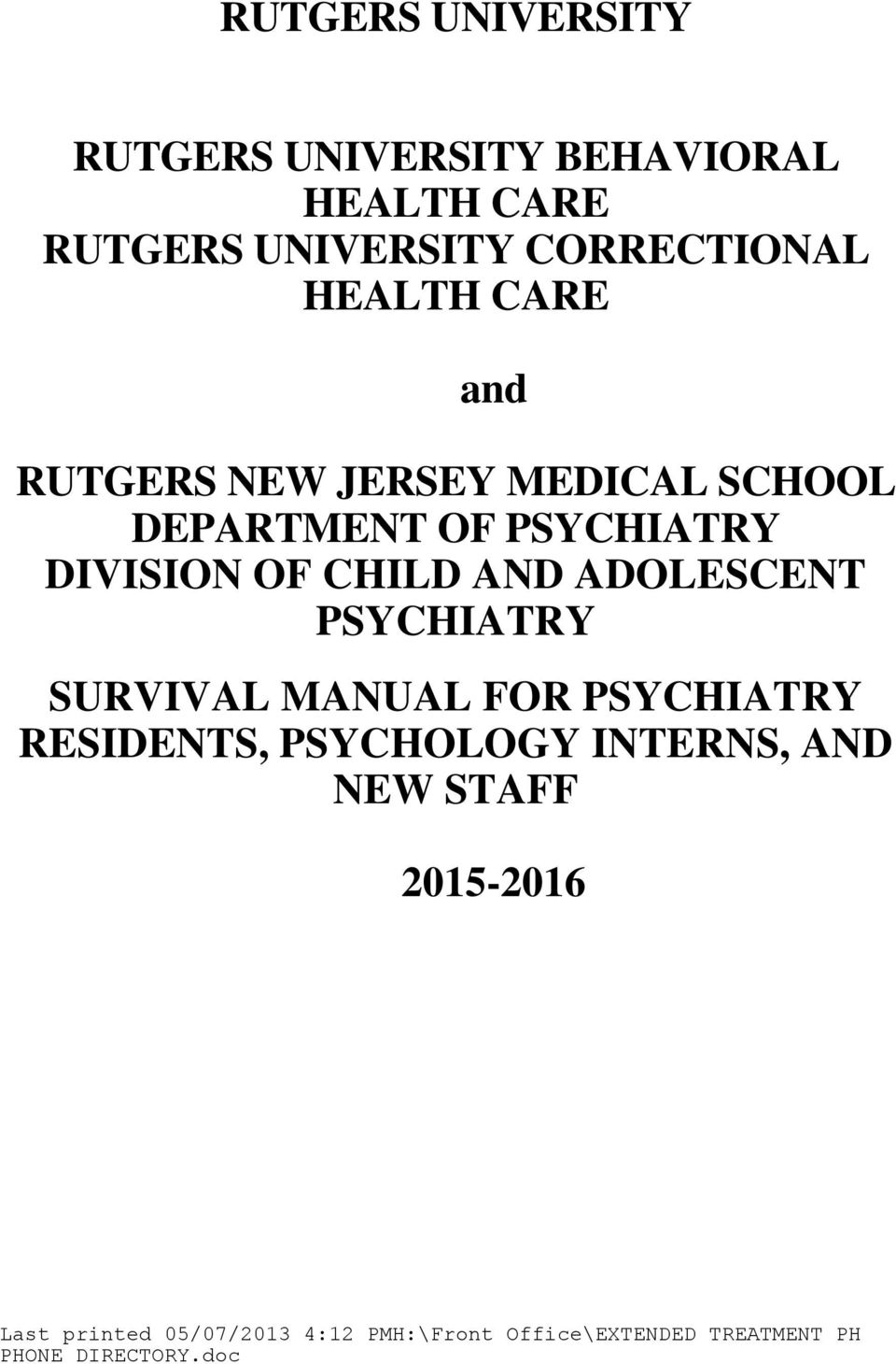THE FACULTY AND STAFF OF RUTGERS UNIVERSITY BEHAVIORAL