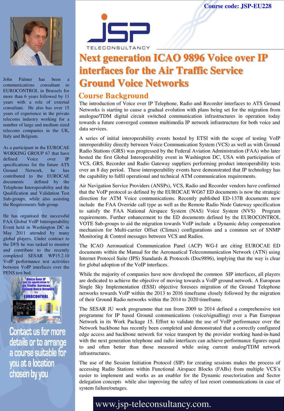 Next generation ICAO 9896 Voice over IP interfaces for the Air