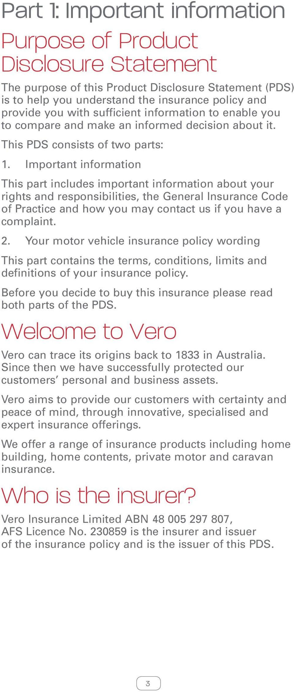 Important information This part includes important information about your rights and responsibilities, the General Insurance Code of Practice and how you may contact us if you have a complaint. 2.