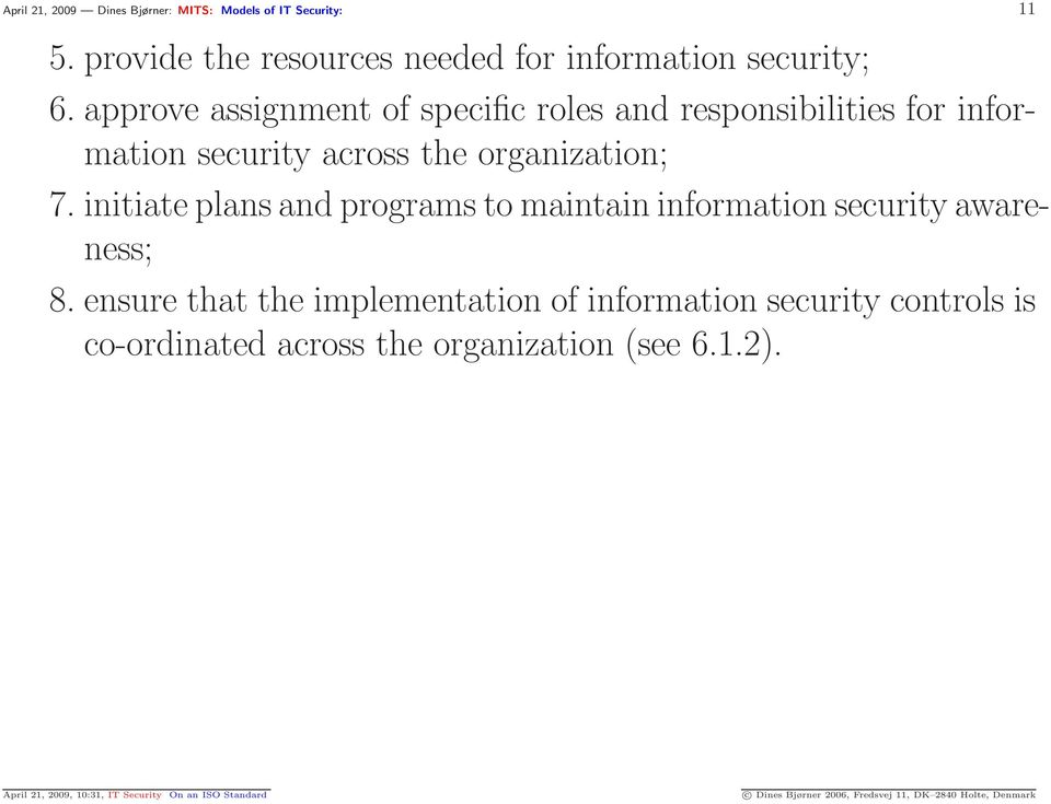 initiate plans and programs to maintain information security awareness; 8.