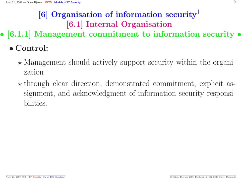 security within the organization through clear direction, demonstrated commitment, explicit assignment, and acknowledgment of