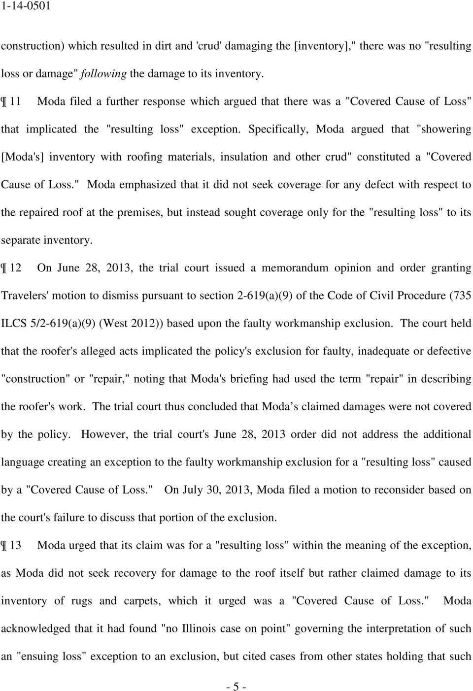 "Specifically, Moda argued that ""showering [Moda's] inventory with roofing materials, insulation and other crud"" constituted a ""Covered Cause of Loss."