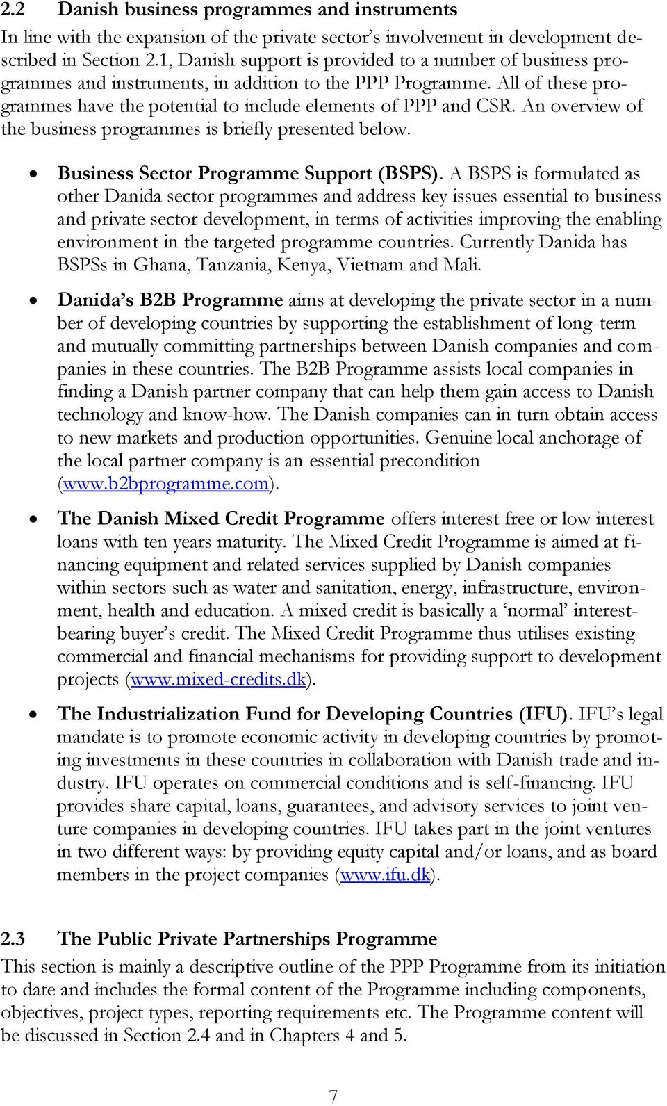 An overview of the business programmes is briefly presented below. Business Sector Programme Support (BSPS).
