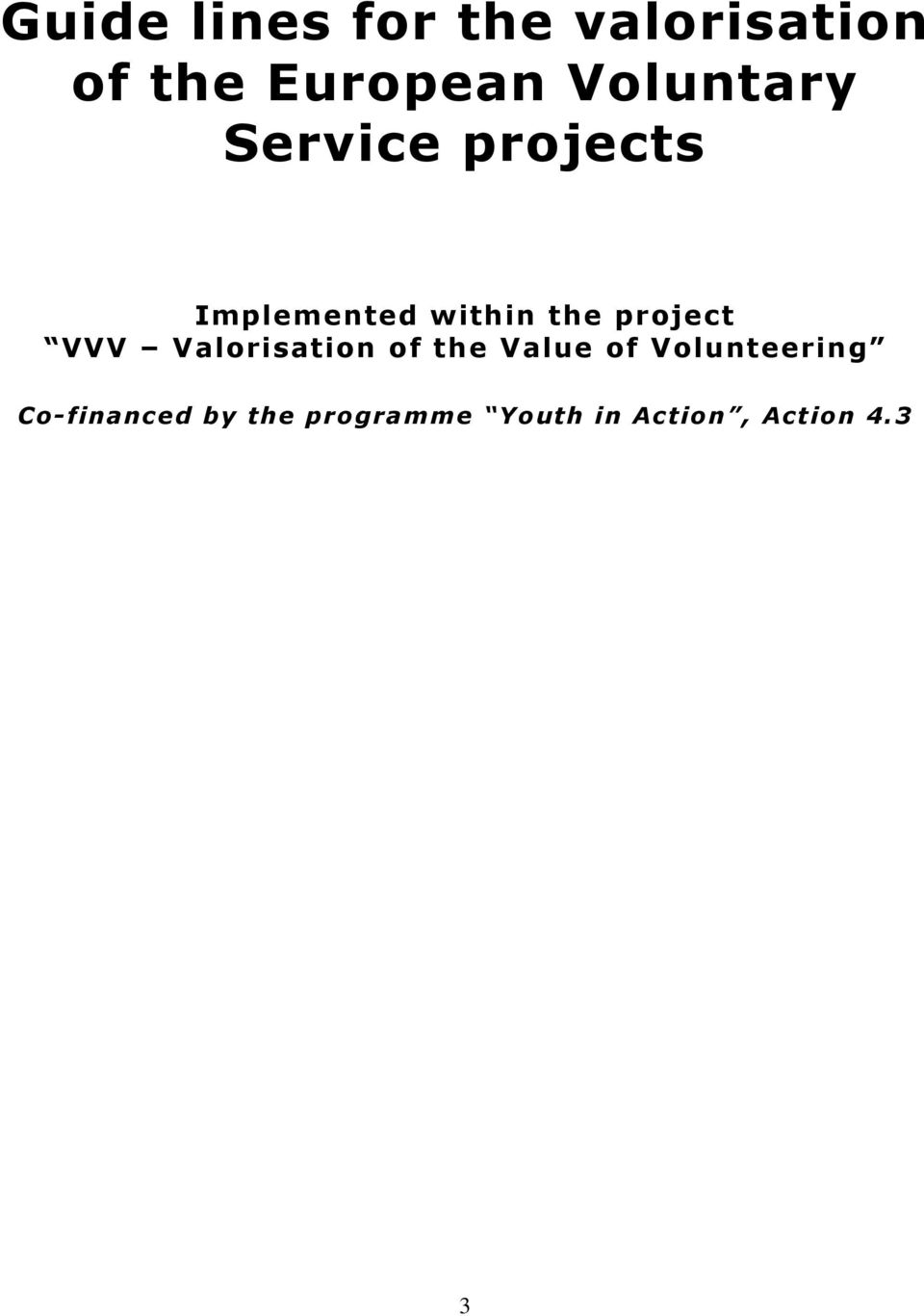 project VVV Valorisation of the Value of