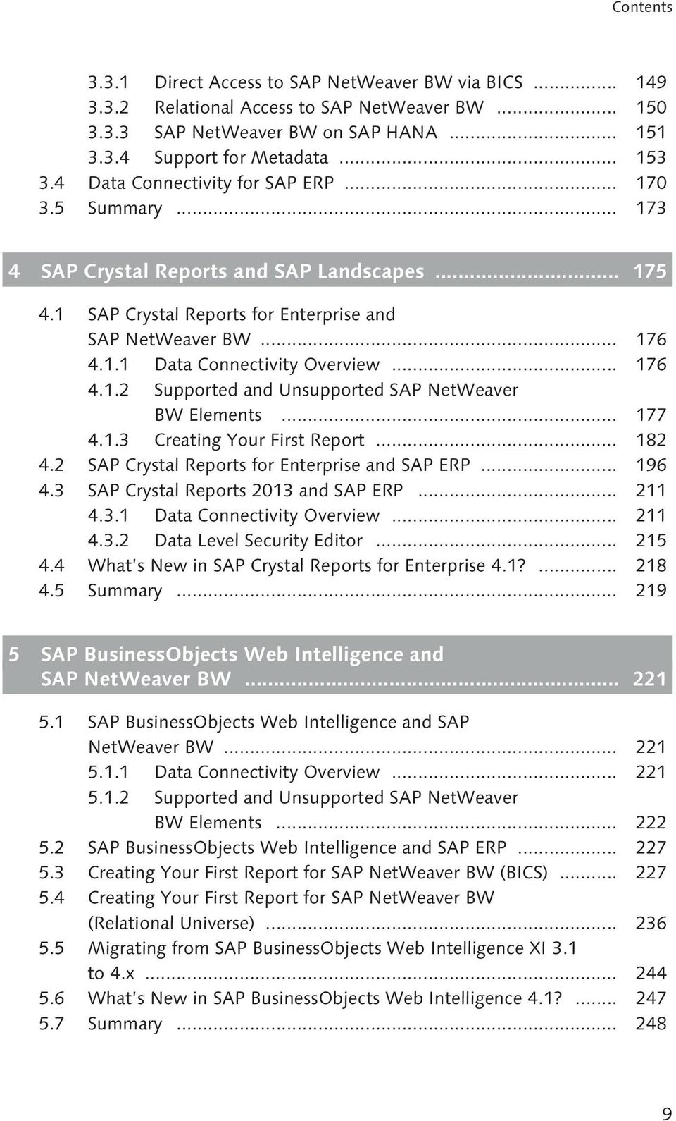 .. 176 4.1.2 Supported and Unsupported SAP NetWeaver BW Elements... 177 4.1.3 Creating Your First Report... 182 4.2 SAP Crystal Reports Enterprise and SAP ERP... 196 4.
