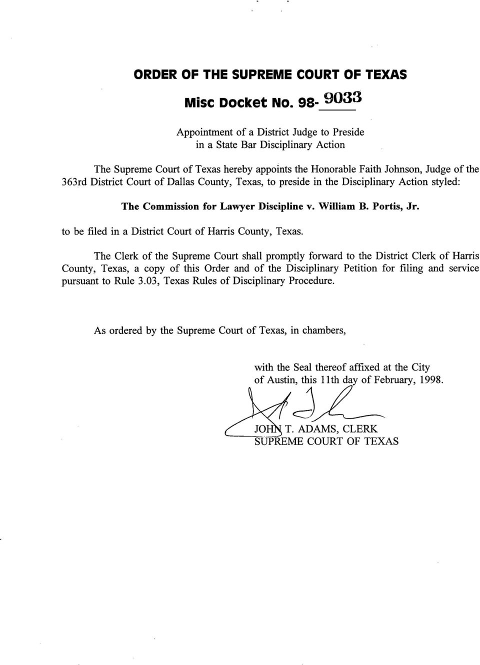 Dallas County, Texas, to preside in the Disciplinary Action styled: The Commission for Lawyer Discipline v. William B. Portis, Jr. to be filed in a District Court of Harris County, Texas.