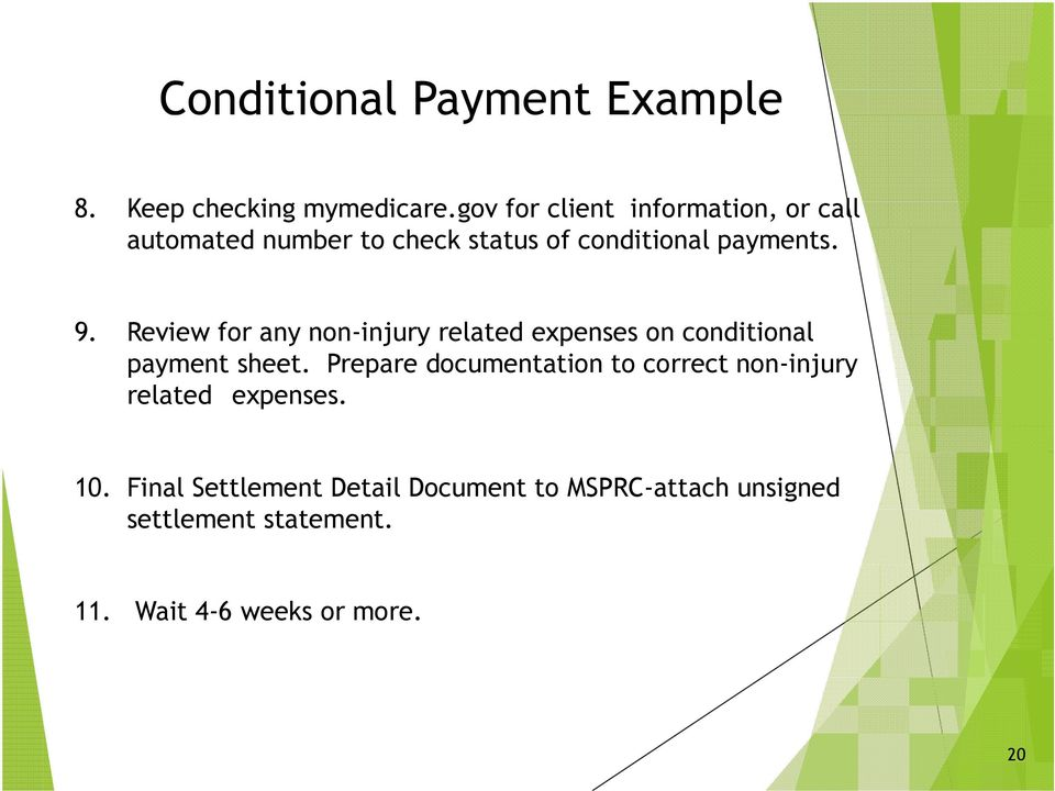 Review for any non-injury related expenses on conditional payment sheet.