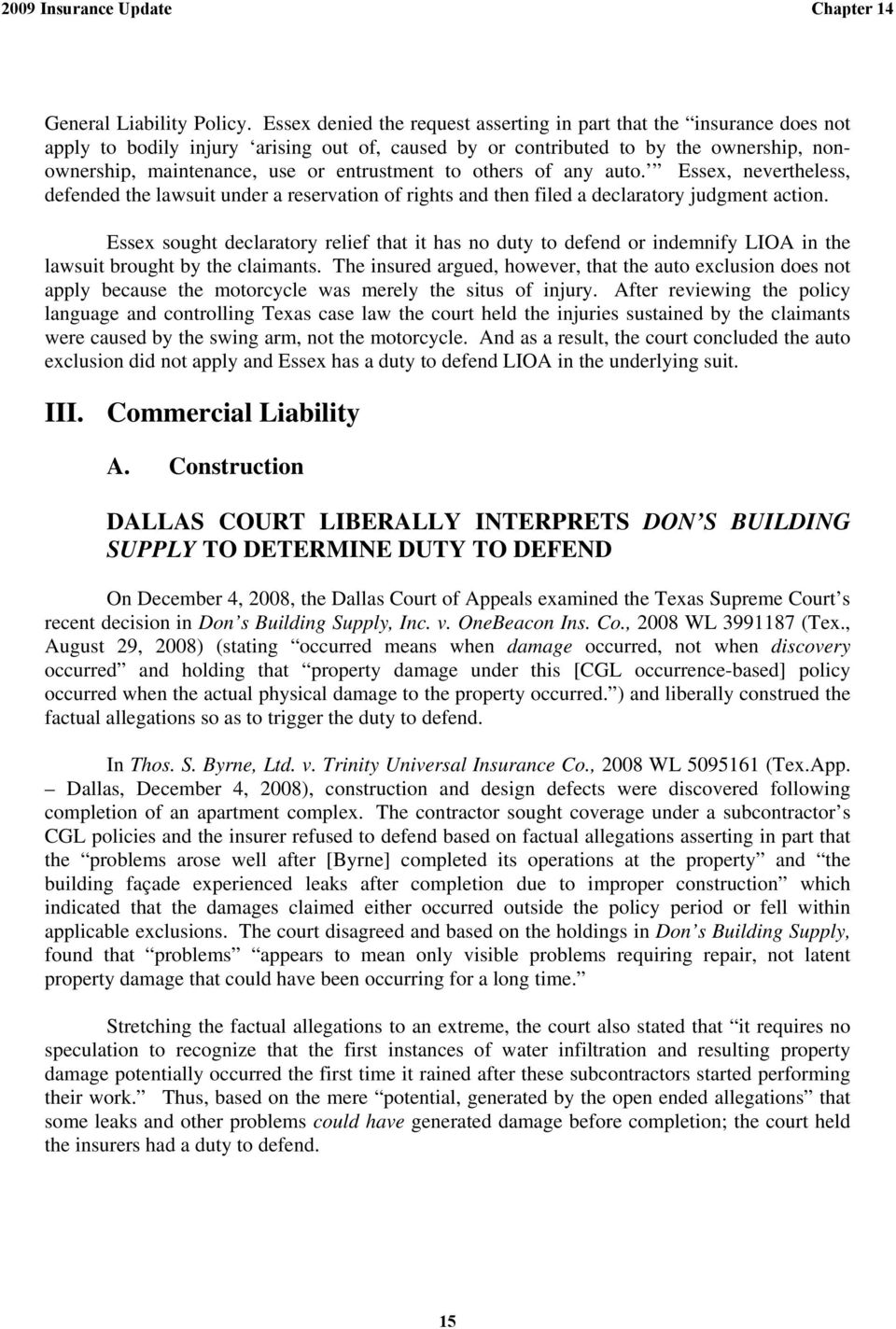 entrustment to others of any auto. Essex, nevertheless, defended the lawsuit under a reservation of rights and then filed a declaratory judgment action.