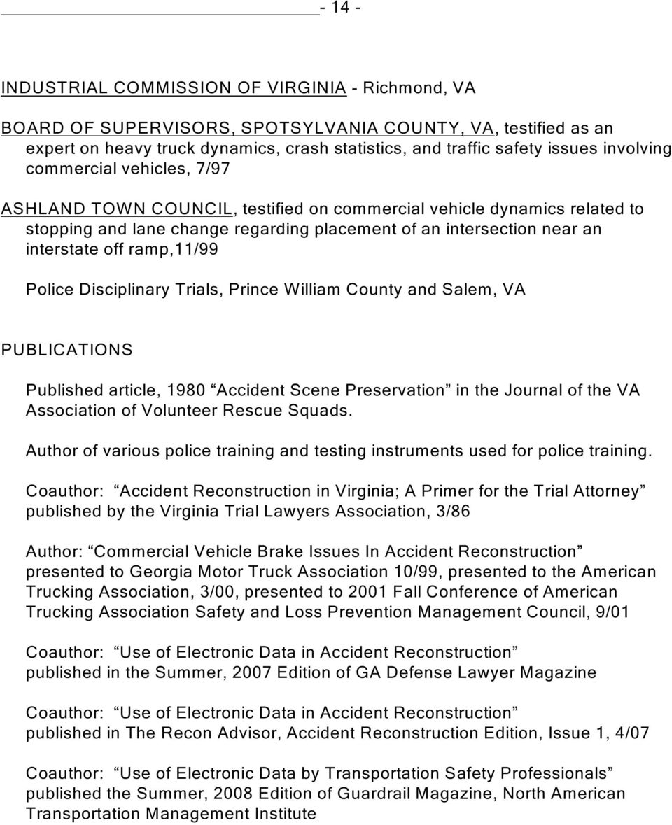 ramp,11/99 Police Disciplinary Trials, Prince William County and Salem, VA PUBLICATIONS Published article, 1980 Accident Scene Preservation in the Journal of the VA Association of Volunteer Rescue