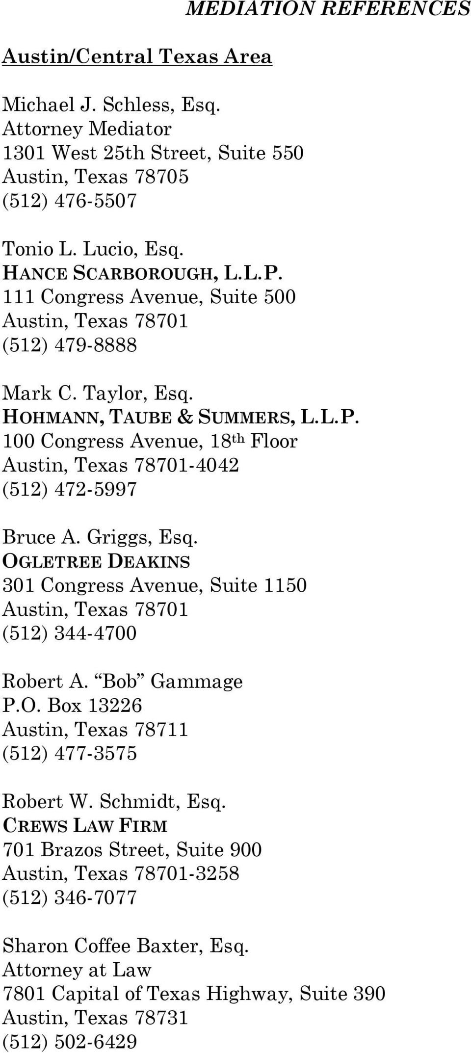 100 Congress Avenue, 18 th Floor Austin, Texas 78701-4042 (512) 472-5997 Bruce A. Griggs, Esq. OGLETREE DEAKINS 301 Congress Avenue, Suite 1150 Austin, Texas 78701 (512) 344-4700 Robert A.