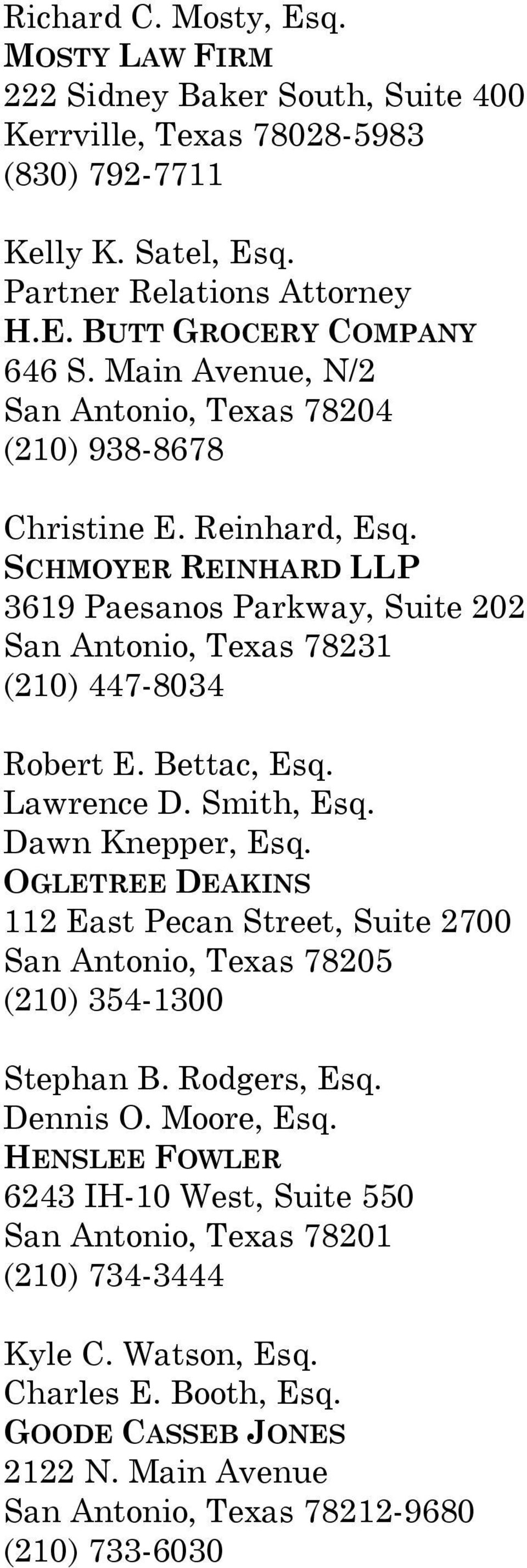 Bettac, Esq. Lawrence D. Smith, Esq. Dawn Knepper, Esq. OGLETREE DEAKINS 112 East Pecan Street, Suite 2700 San Antonio, Texas 78205 (210) 354-1300 Stephan B. Rodgers, Esq. Dennis O. Moore, Esq.