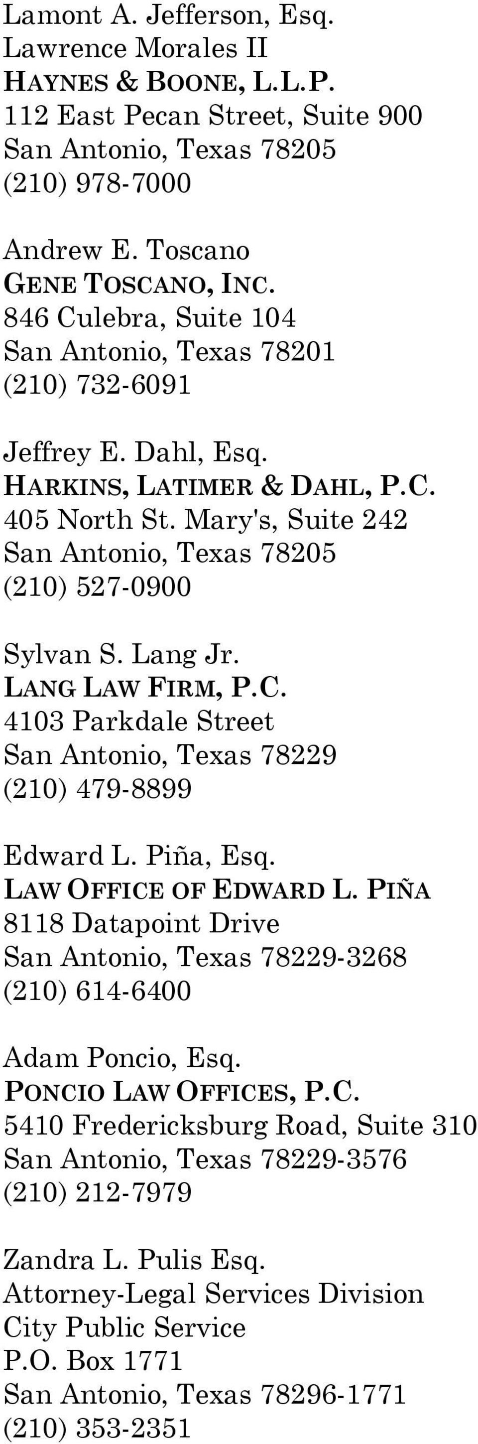 Lang Jr. LANG LAW FIRM, P.C. 4103 Parkdale Street San Antonio, Texas 78229 (210) 479-8899 Edward L. Piña, Esq. LAW OFFICE OF EDWARD L.