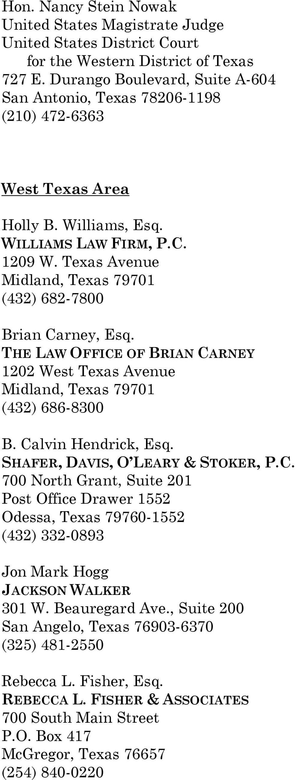 Texas Avenue Midland, Texas 79701 (432) 682-7800 Brian Carney, Esq. THE LAW OFFICE OF BRIAN CARNEY 1202 West Texas Avenue Midland, Texas 79701 (432) 686-8300 B. Calvin Hendrick, Esq.