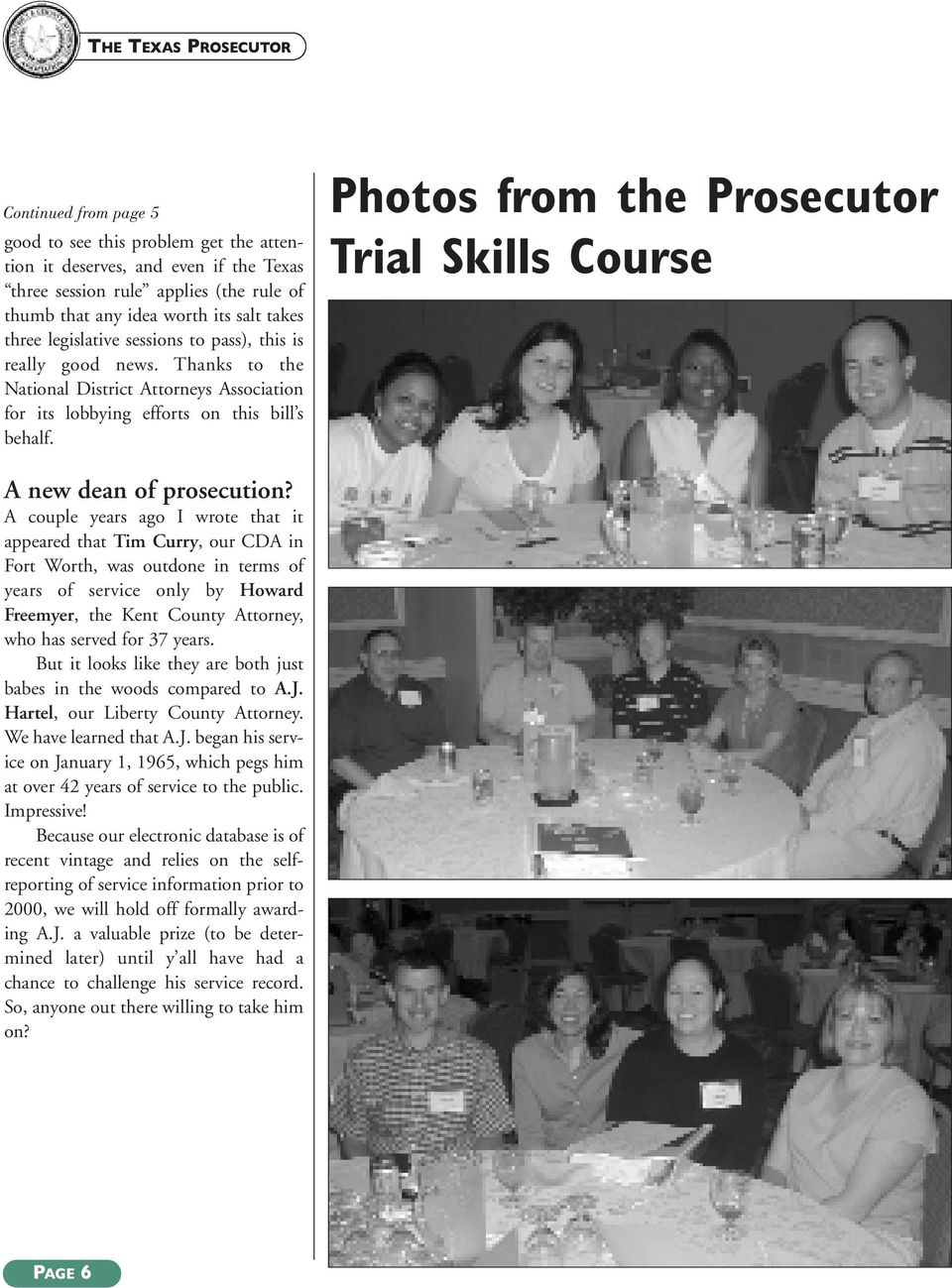 Photos from the Prosecutor Trial Skills Course A new dean of prosecution?