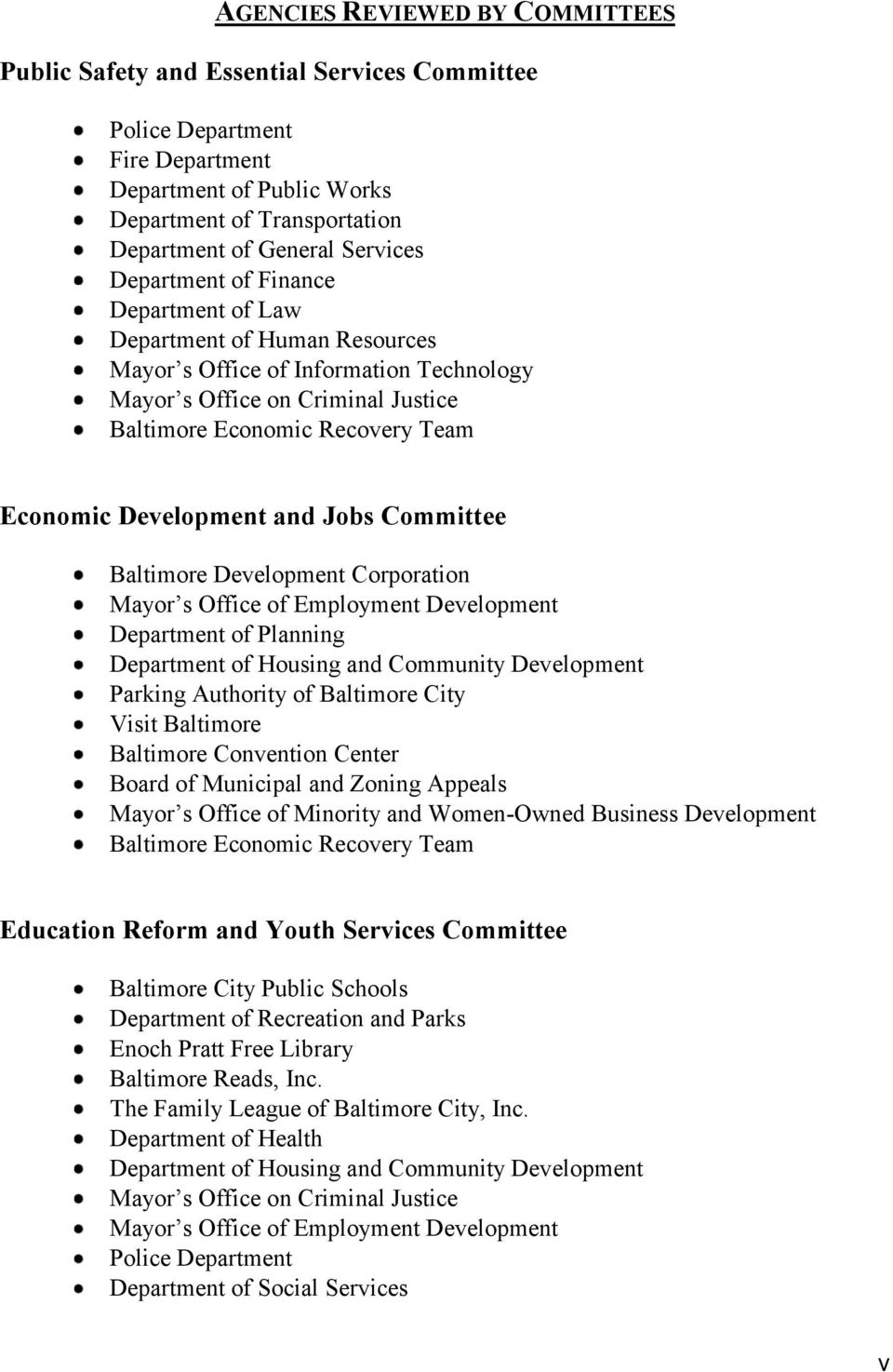 and Jobs Committee Baltimore Development Corporation Mayor s Office of Employment Development Department of Planning Department of Housing and Community Development Parking Authority of Baltimore