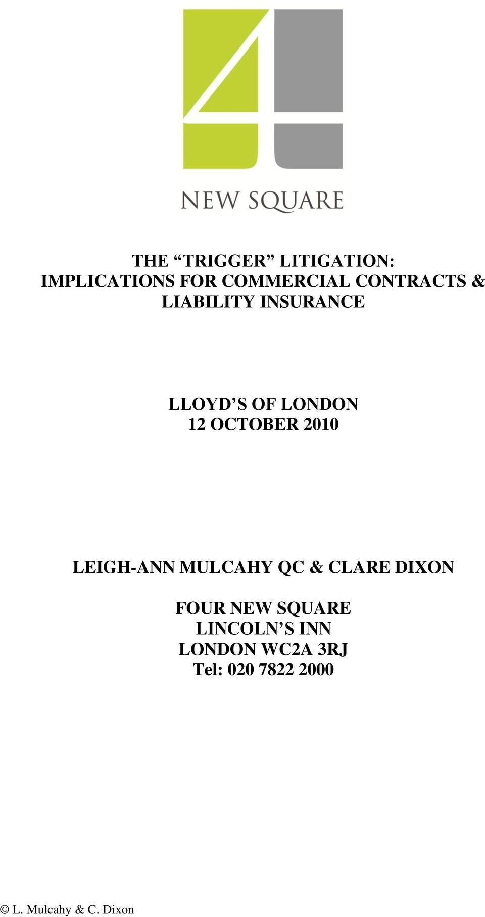 OCTOBER 2010 LEIGH-ANN MULCAHY QC & CLARE DIXON FOUR NEW