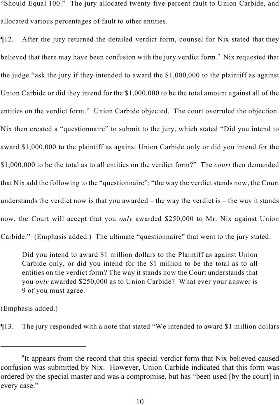 Nix requested that the judge ask the jury if they intended to award the $1,000,000 to the plaintiff as against Union Carbide or did they intend for the $1,000,000 to be the total amount against all