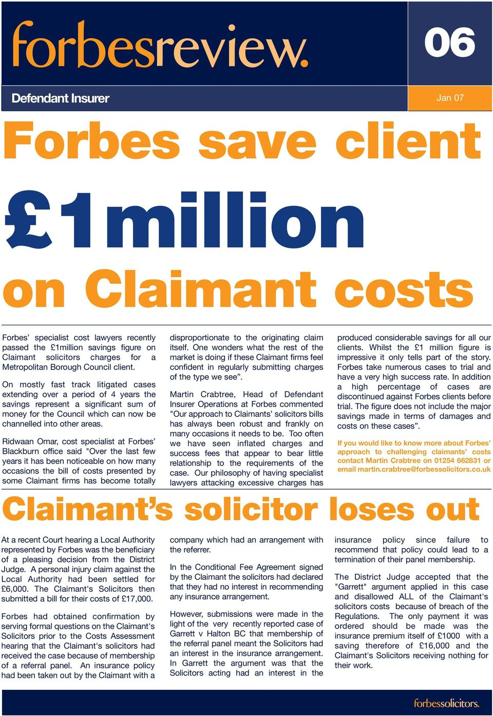 "Ridwaan Omar, cost specialist at Forbes Blackburn office said ""Over the last few years it has been noticeable on how many occasions the bill of costs presented by some Claimant firms has become"