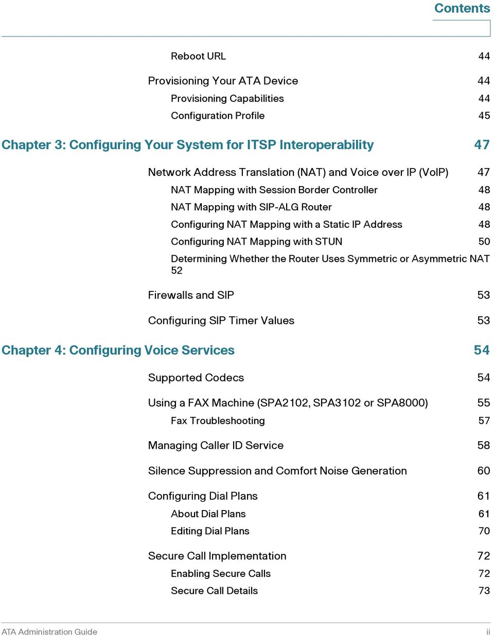 Mapping with STUN 50 Determining Whether the Router Uses Symmetric or Asymmetric NAT 52 Firewalls and SIP 53 Configuring SIP Timer Values 53 Chapter 4: Configuring Voice Services 54 Supported Codecs