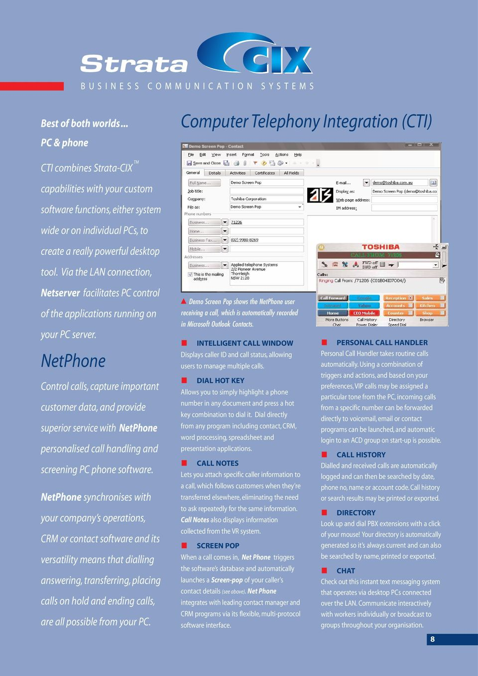 desktop tool. Via the LAN connection, Netserver facilitates PC control of the applications running on your PC server.