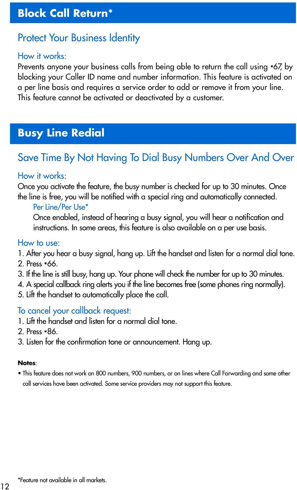 Busy Line Redial Save Time By Not Having To Dial Busy Numbers Over And Over Once you activate the feature, the busy number is checked for up to 30 minutes.