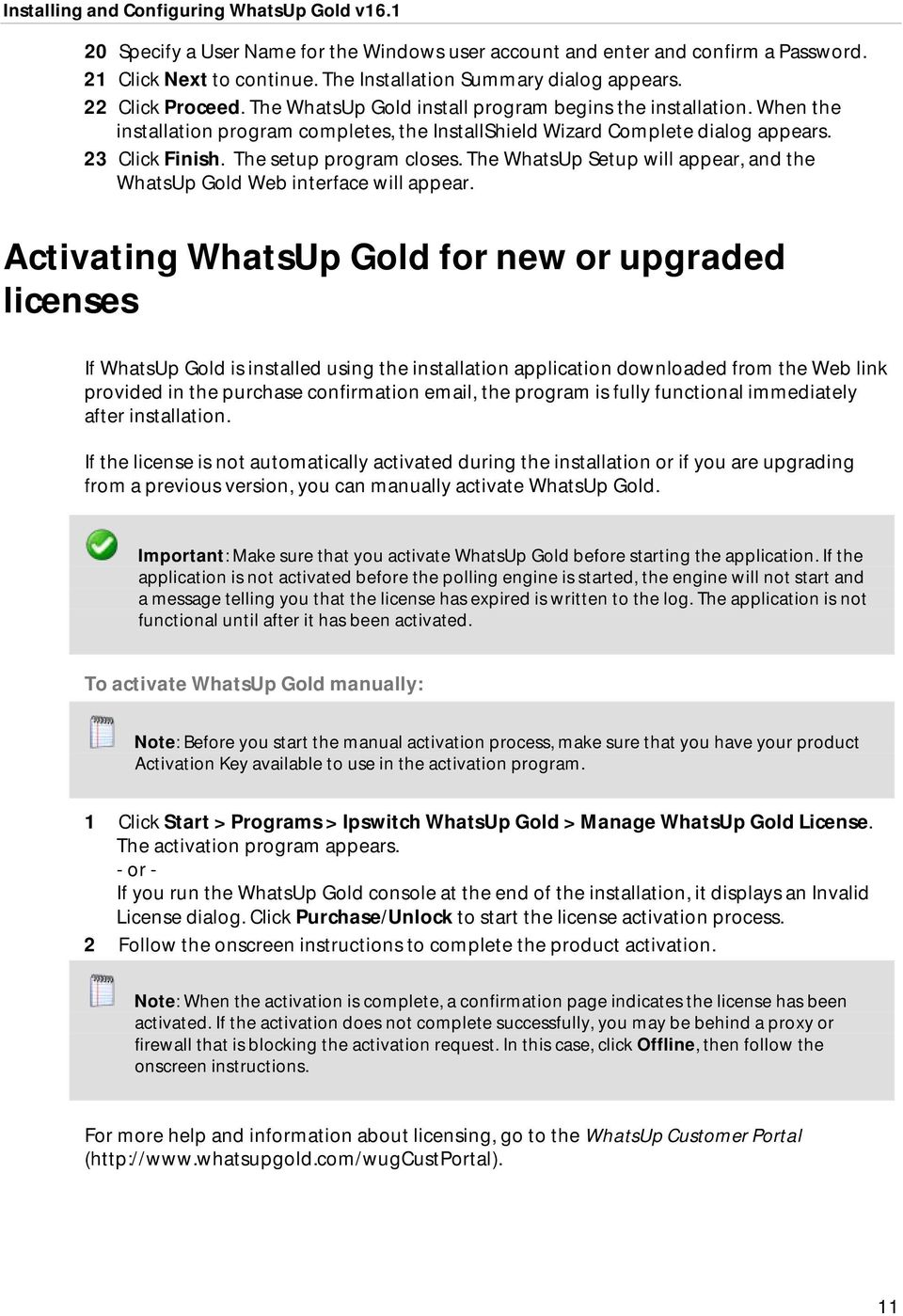 The WhatsUp Setup will appear, and the WhatsUp Gold Web interface will appear.