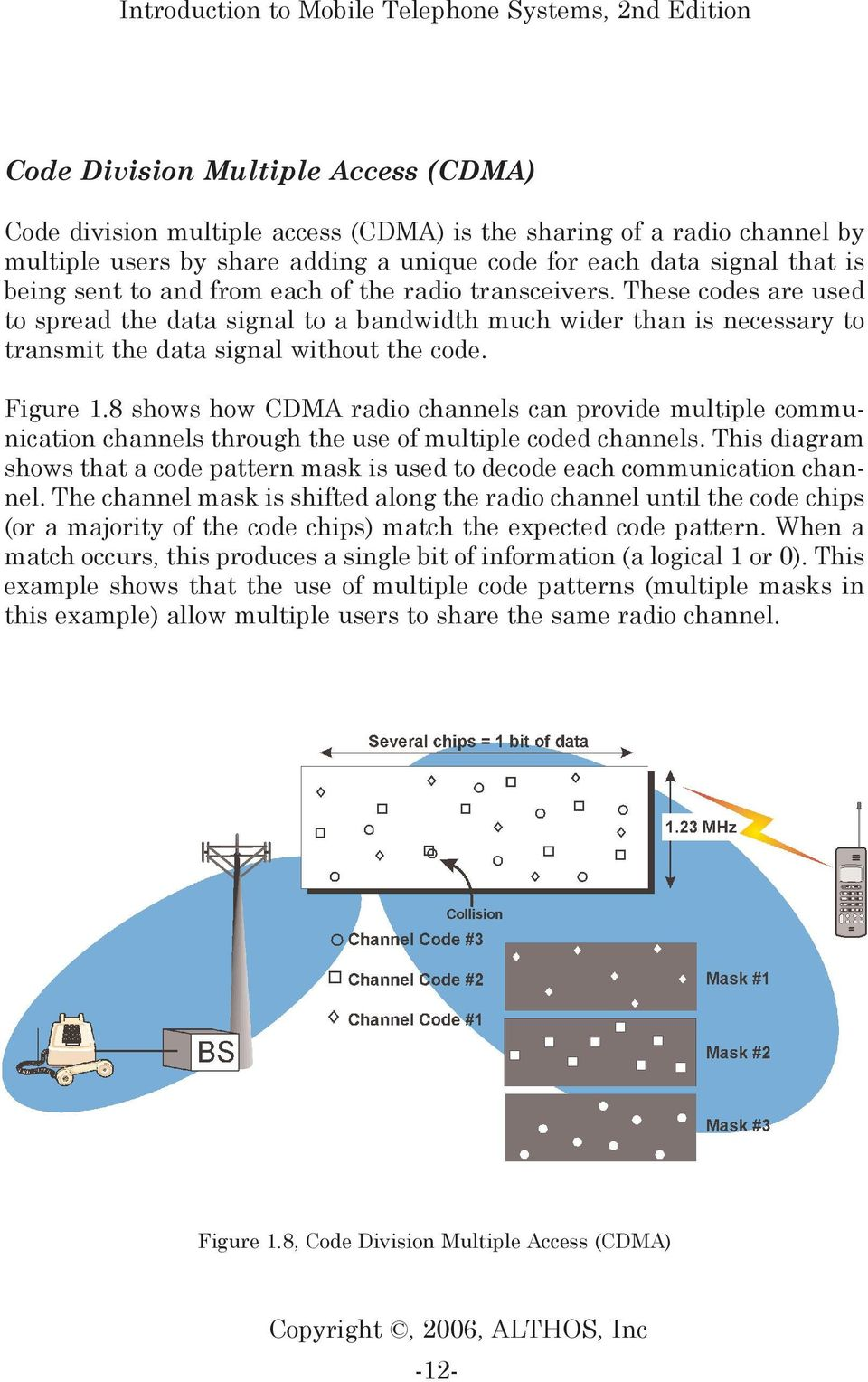8 shows how CDMA radio channels can provide multiple communication channels through the use of multiple coded channels.