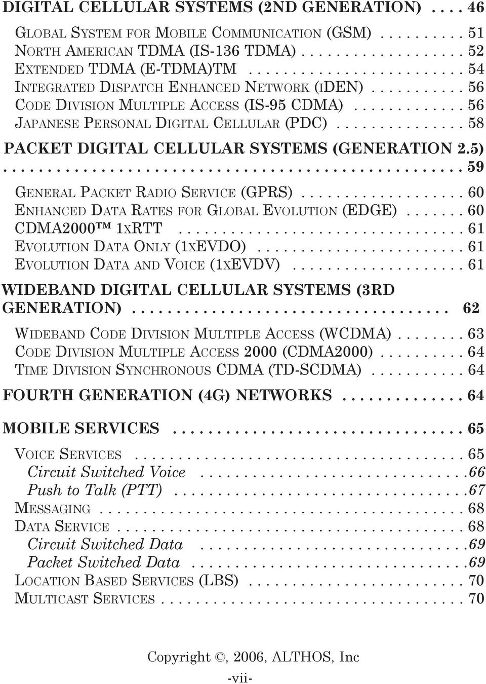 .............. 58 PACKET DIGITAL CELLULAR SYSTEMS (GENERATION 2.5).................................................... 59 GENERAL PACKET RADIO SERVICE (GPRS).