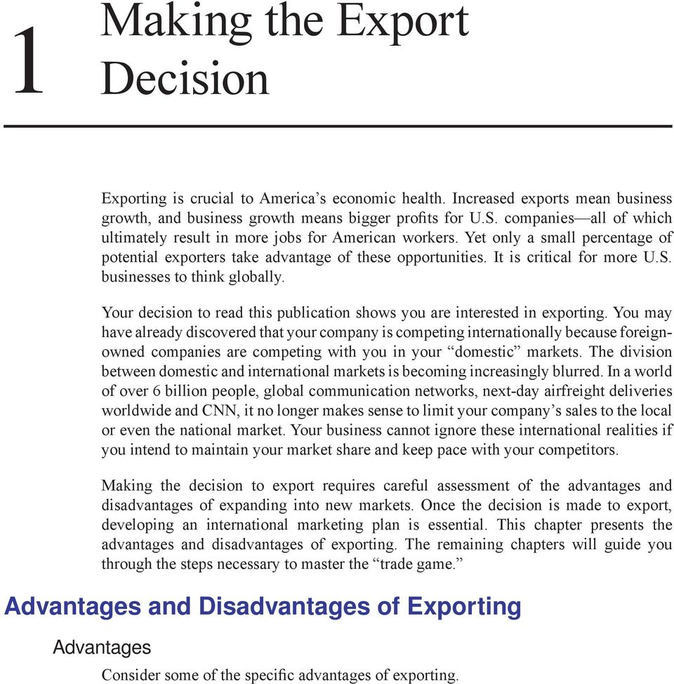 businesses to think globally. Your decision to read this publication shows you are interested in exporting.