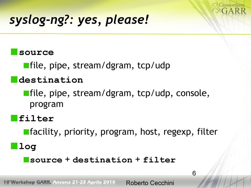file, pipe, stream/dgram, tcp/udp, console, program