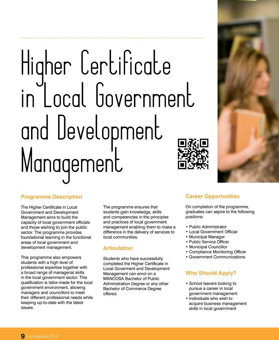 This programme also empowers students with a high level of professional expertise together with a broad range of managerial skills in the local government sector.