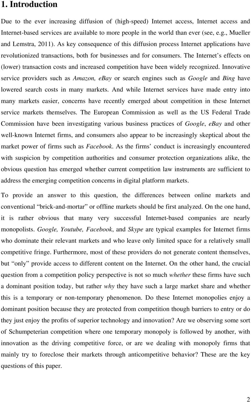 The Internet s effects on (lower) transaction costs and increased competition have been widely recognized.