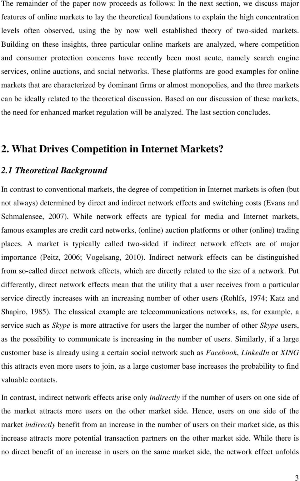 Building on these insights, three particular online markets are analyzed, where competition and consumer protection concerns have recently been most acute, namely search engine services, online