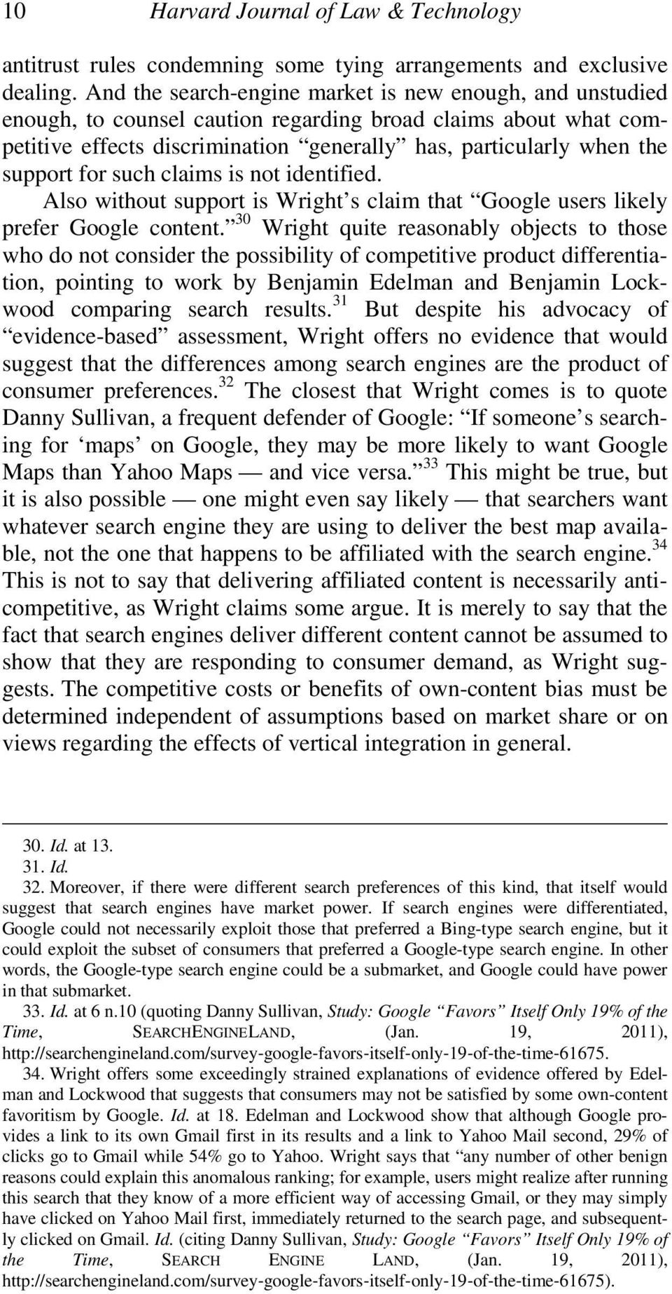 for such claims is not identified. Also without support is Wright s claim that Google users likely prefer Google content.