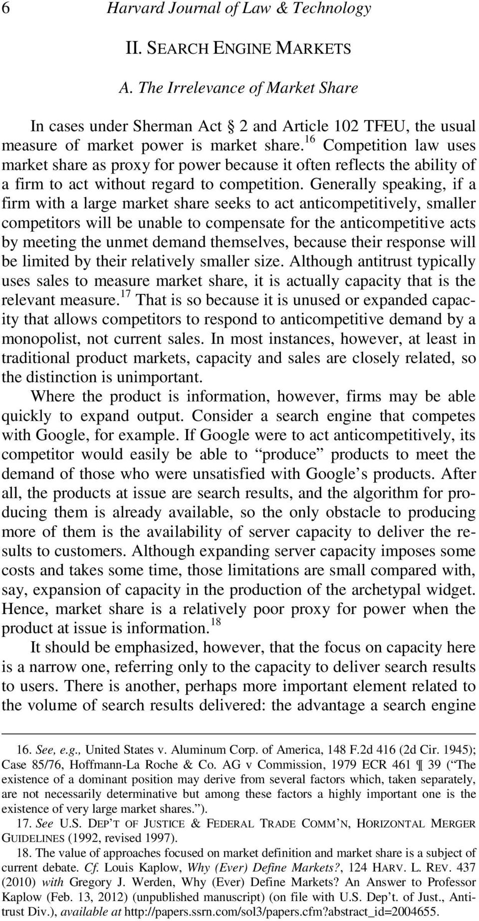 Generally speaking, if a firm with a large market share seeks to act anticompetitively, smaller competitors will be unable to compensate for the anticompetitive acts by meeting the unmet demand