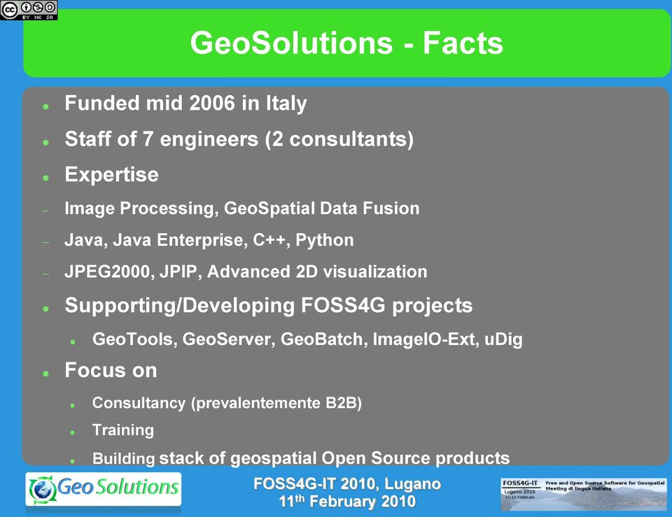 visualization Supporting/Developing FOSS4G projects GeoTools, GeoServer, GeoBatch, ImageIO-Ext,