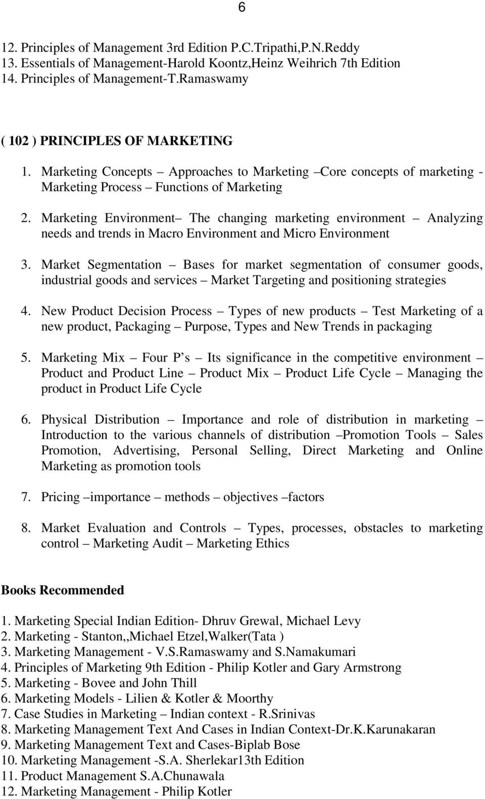 Marketing Environment The changing marketing environment Analyzing needs and trends in Macro Environment and Micro Environment 3.